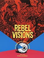 Rebel Visions: The Underground Comix Revolution 1963-1975