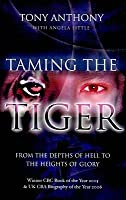 Taming the Tiger (mm): From the Depths of Hell to the Heights of Glory