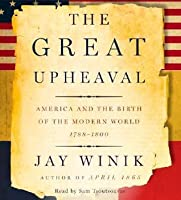 The Great Upheaval CD: America and the Birth of the Modern World, 1788-1800
