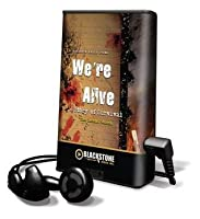 We're Alive: A Story of Survival, the 2nd Season (We're Alive, #2)