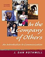 In the Company of Others: An Introduction to Communication [With CDROM]