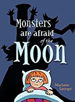 Monsters Are Afraid of the Moon. Marjane Satrapi