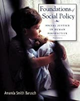 Foundations of Social Policy: Social Justice in Human Perspective