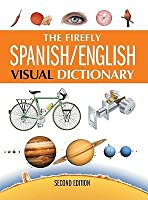 The Firefly Spanish / English Visual Dictionary, 2nd Edition (English and Spanish Edition)