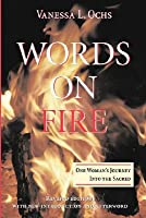Words On Fire: One Woman's Journey Into The Sacred