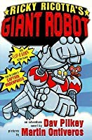 Ricky Ricotta's Mighty Robot: The First Adventure Novel