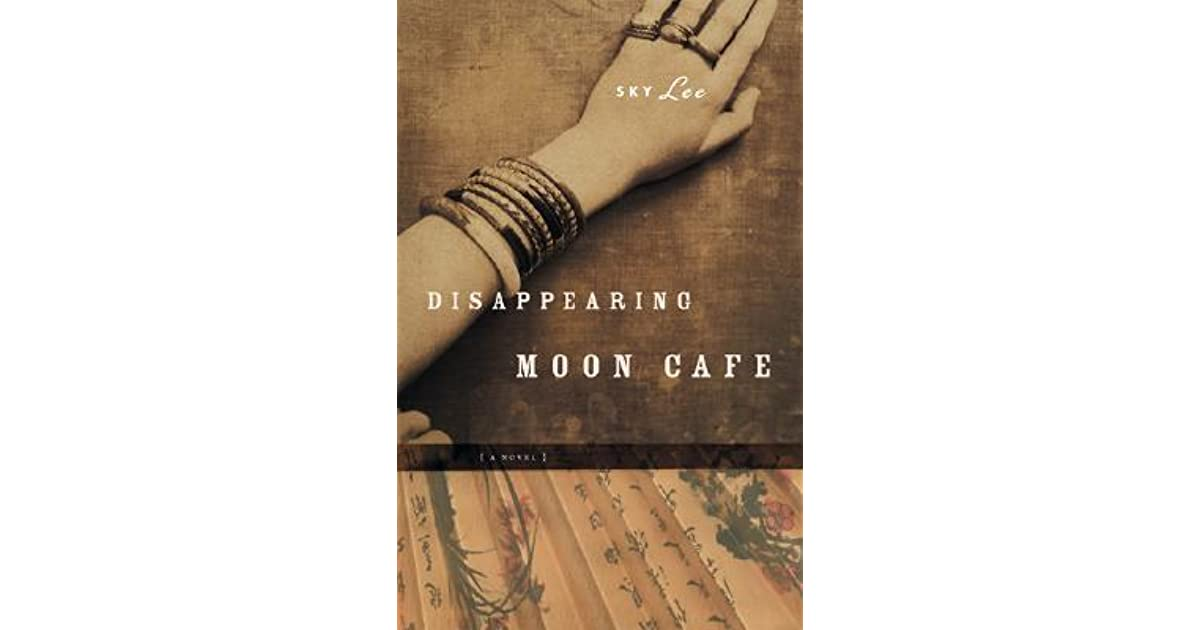 sky lees novel disappearing moon cafe essay Sky lee's the disappearing moon cafe essay sample  we will write a custom essay sample on sky lee's the disappearing moon cafe  europa moon essay sample .