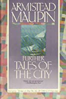 Further Tales of the City (Tales of the City Series, #3)