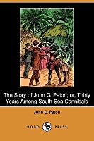 The Story of John G. Paton; Or, Thirty Years Among South Sea Cannibals (Dodo Press)