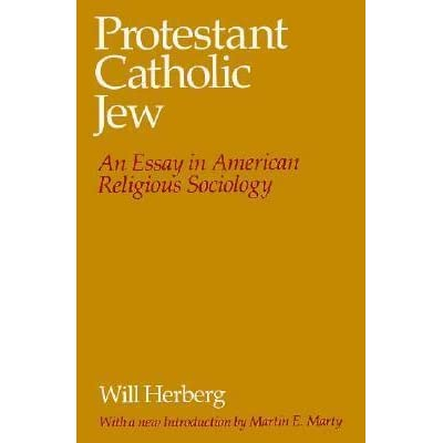 protestant catholic jew an essay in american religious sociology