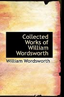 Collected Works of William Wordsworth