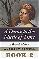 A Buyer's Market (A Dance to the Music of Time, #2)