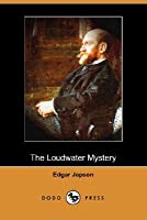 The Loudwater Mystery (Dodo Press)