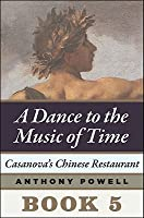 Casanova's Chinese Restaurant (A Dance to the Music of Time, #5)