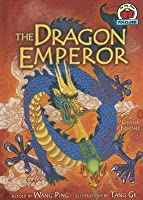 The Dragon Emperor: A Chinese Folktale