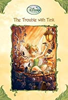 Trouble With Tink (Disney Fairies (Sagebrush))