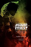 The Jaguar and the Priest: An Ethnography of Tzeltal Souls