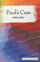 "paul s case by willa cather an ""paul's case,"" which has its own wikipedia site, is a story about a disaffected adolescent, paul, living in pittsburg with an overbearing father in a dourly, conventional neighborhood, who."