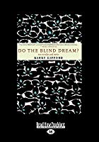Do the Blind Dream?: New Novellas and Stories (Large Print 16pt)
