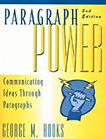 Paragraph Power: Communicating Ideas Through Paragraphs