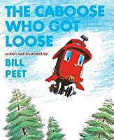 The Caboose Who Got Loose (Snuggle & Read Story Book)