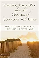 Finding Your Way after the Suicide of Someone You Love