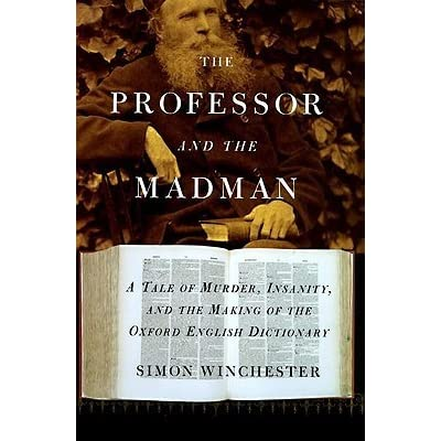 review the professor and the madman The professor and the madman by simon  he did not choose to accept the chinese traditions without critically addressing some aspects of his culture a review.