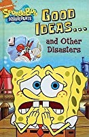 Good Ideas... and Other Disasters