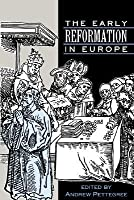 The Early Reformation in Europe