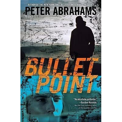 Bullet Point by Peter Abrahams — Reviews, Discussion, Bookclubs, Lists