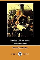 Stories of Inventors: The Adventures of Inventors and Engineers (Illustrated Edition) (Dodo Press)