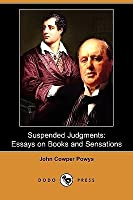 Suspended Judgments: Essays on Books and Sensations (Dodo Press)