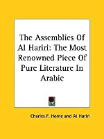 The Assemblies of Al Hariri: The Most Renowned Piece of Pure Literature in Arabic
