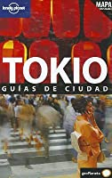 Tokio Guias de Ciudad [With Map]