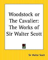 Woodstock Or The Cavalier