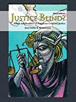 Justice Blind?: Ideals and Realities of American Criminal Justice