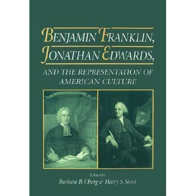 an introduction to the life of benjamin franklin and jonathan edwards Full text of benjamin franklin and jonathan edwards, selections from their  writings ed  he very early acquired his life-long habit of writing, — of reading  and  when he was twenty- two he composed a set of articles introduction  x7 of.