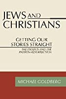 Jews and Christians: Getting Our Stories Straight