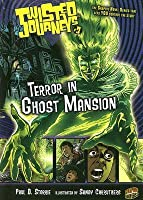 Twisted Journeys 3: Terror in Ghost Mansion