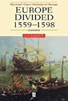 Europe Divided, 1559 - 1598 (Blackwell Classic Histories of Europe)