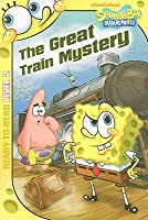 The Great Train Mystery (Spongebob Squarepants Ready-to-Read)