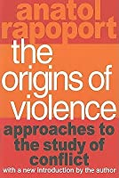 The Origins of Violence: Approaches to the Study of Conflict