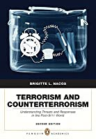 Terrorism and Counterterrorism: Understanding Threats and Responses in the Post-9/11 World [With Access Code]