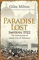 Paradise Lost: Smyrna 1922, The Destruction Of Islam's City Of Tolerance