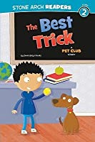 The Best Trick: A Pet Club Story (Stone Arch Readers - Level 2)