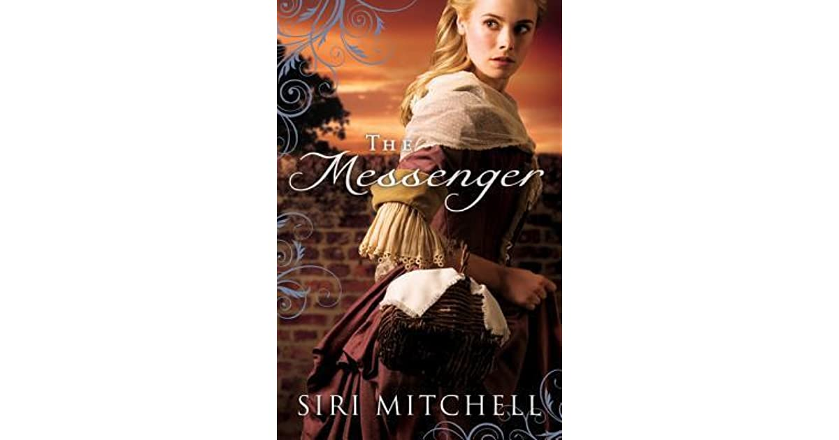 The Messenger By Siri Mitchell Reviews Discussion border=