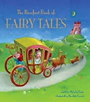 The Barefoot Book of Fairy Tales. Retold by Malachy Doyle