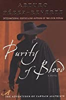 Purity of Blood (Adventures of Captain Alatriste, #2)