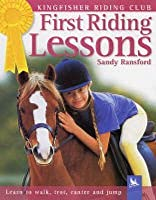 First Riding Lessons (Kingfisher Riding Club)
