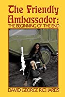 The Friendly Ambassador: The Beginning of the End